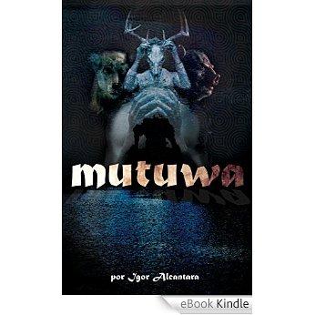 MUTUWA!!!!!!