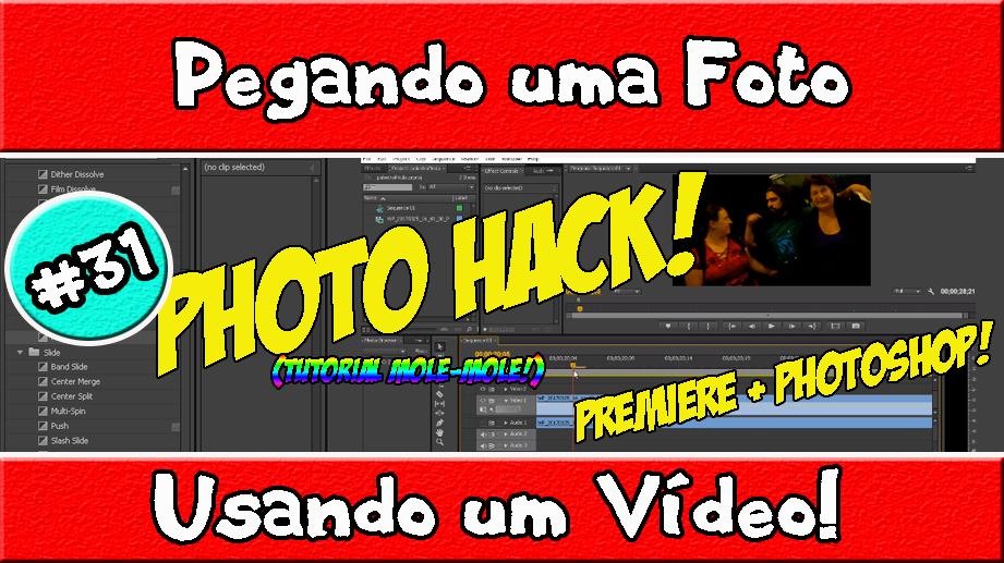 #31 – Photo Hack! – Pegando uma Foto Usando um Vídeo!