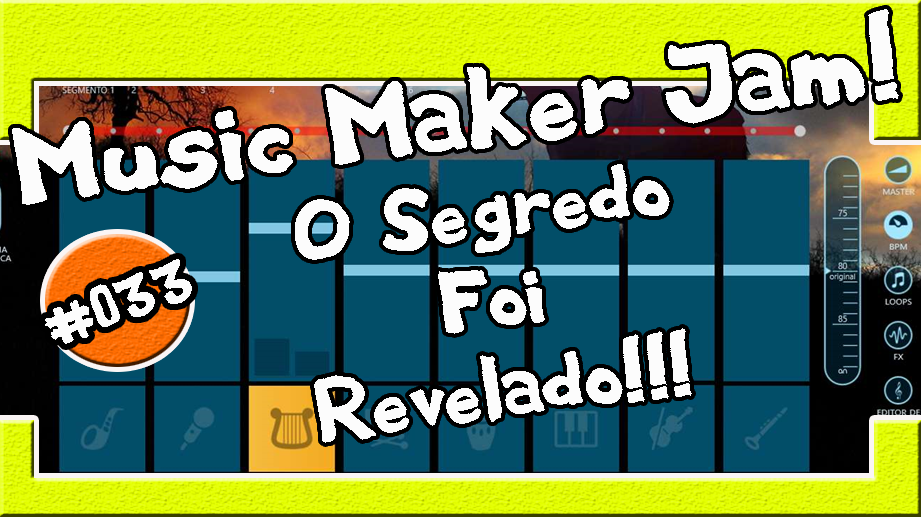 #033 – Music Make Jam – O Segredo Foi Revelado!