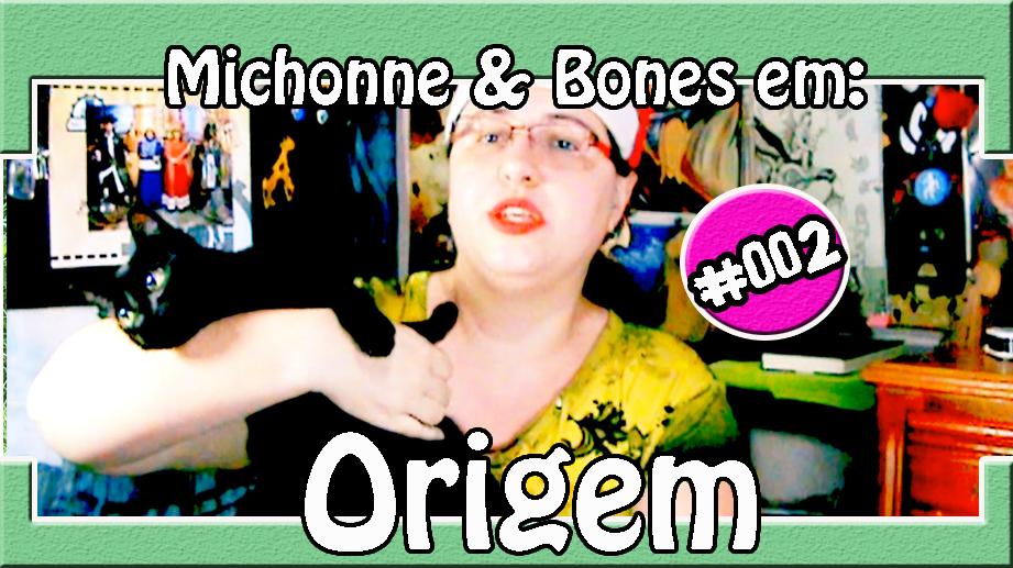 #002 – Michonne & Bones – Origem